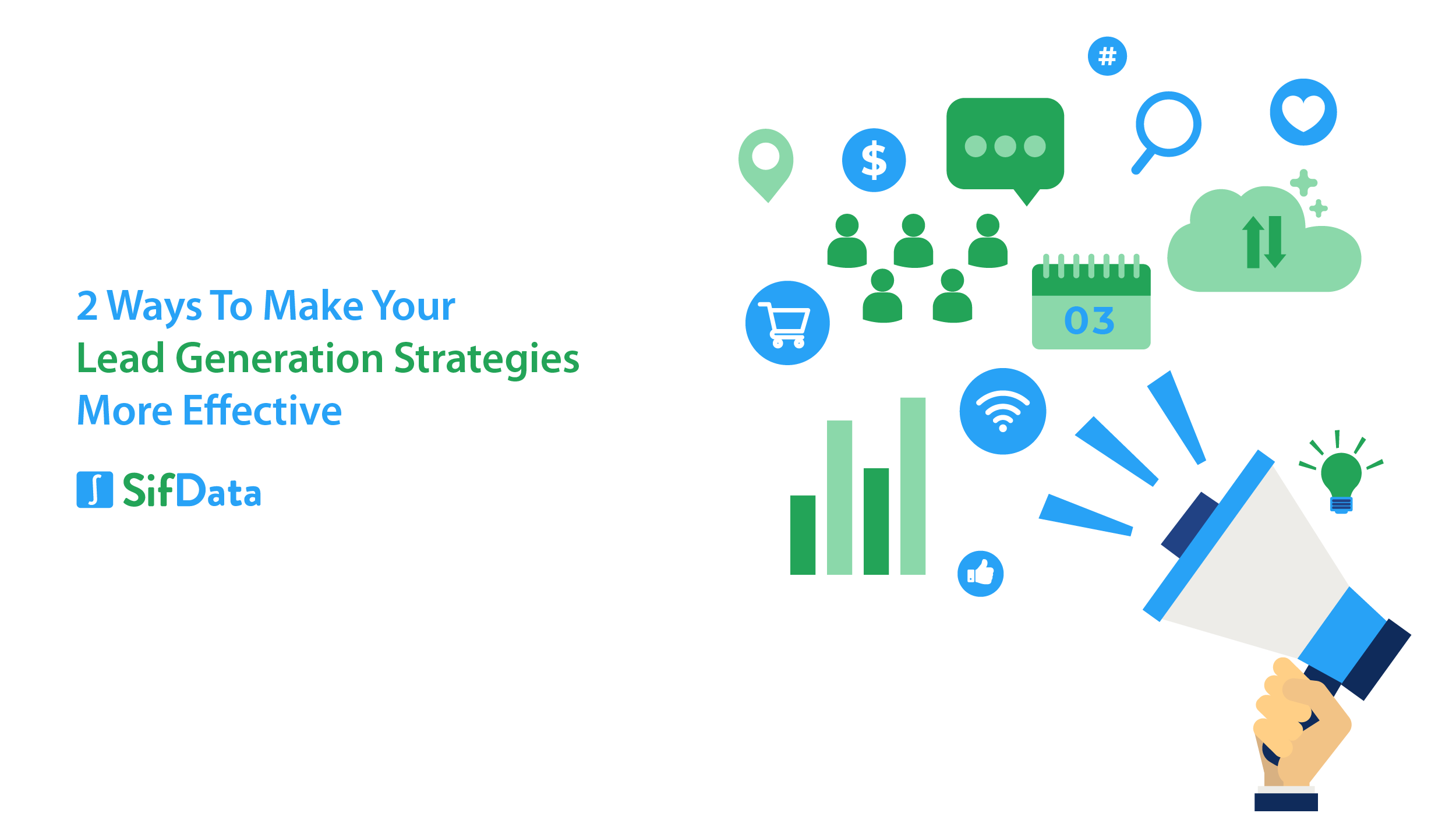 2 WAYS TO MAKE YOUR LEAD GENERATION STRATEGIES MORE EFFECTIVE