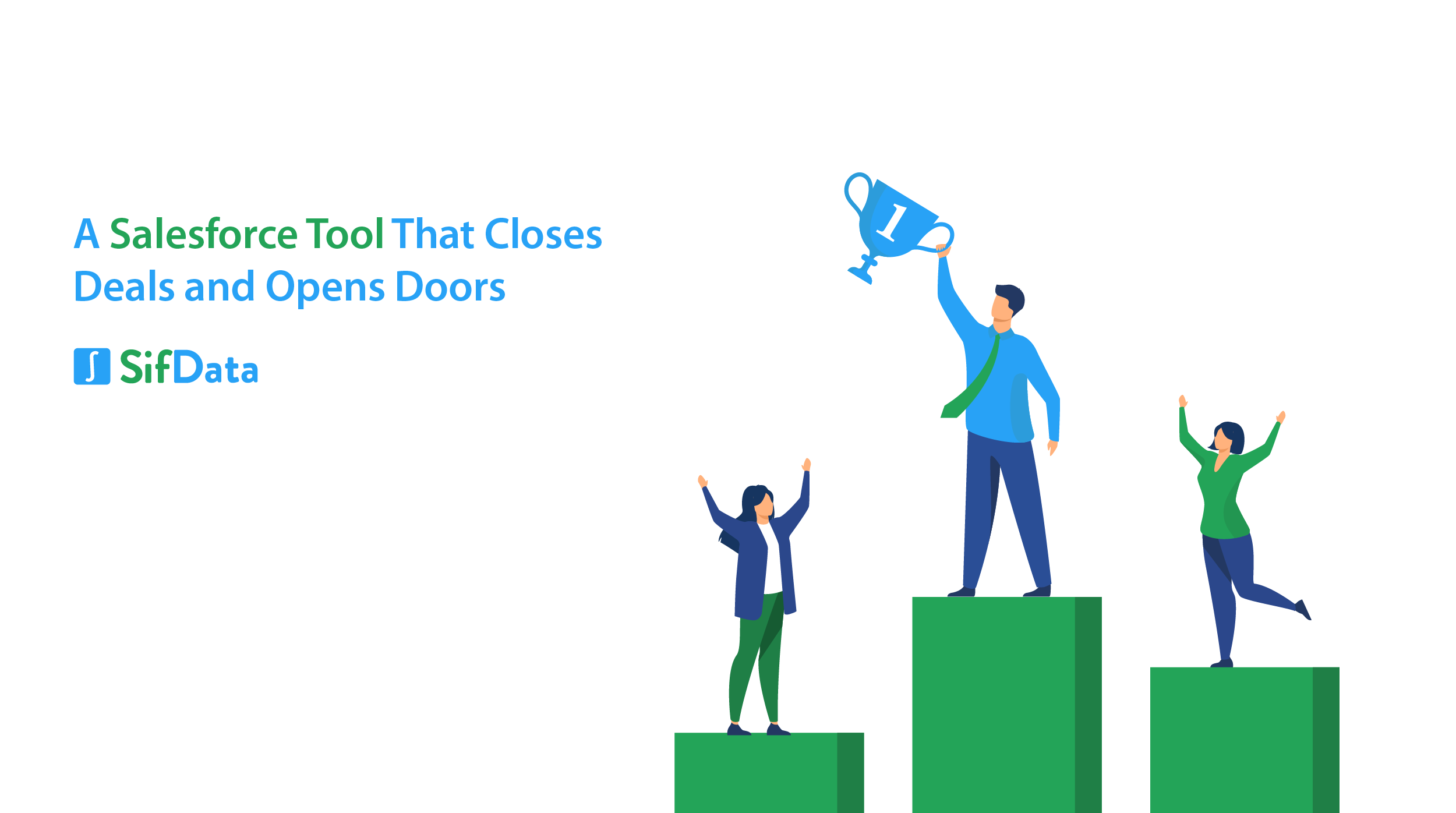 A SALESFORCE TOOL THAT CLOSES DEALS AND OPENS DOORS