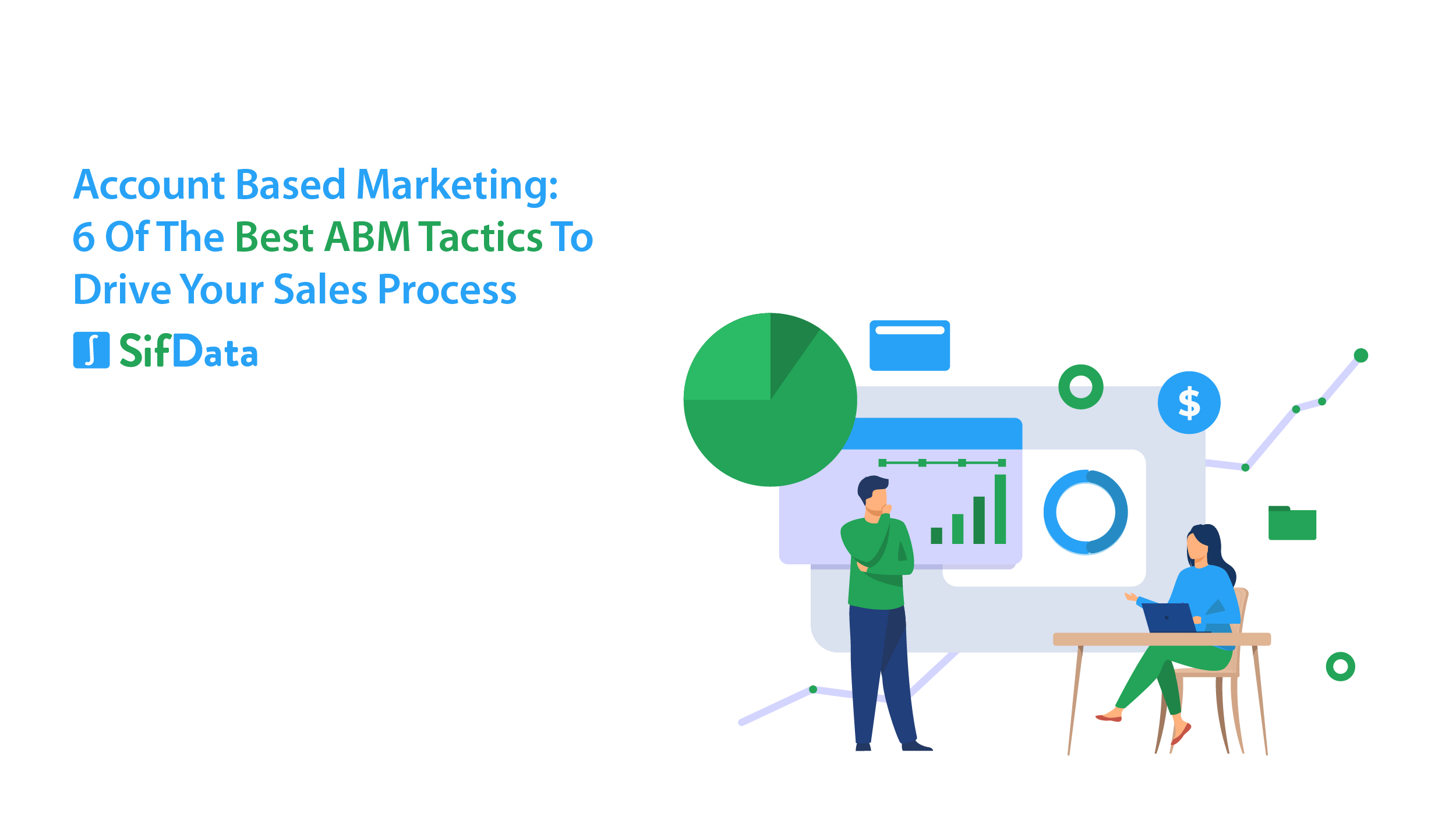 ACCOUNT BASED MARKETING: 6 OF THE BEST ABM TACTICS TO DRIVE YOUR SALES PROCESS