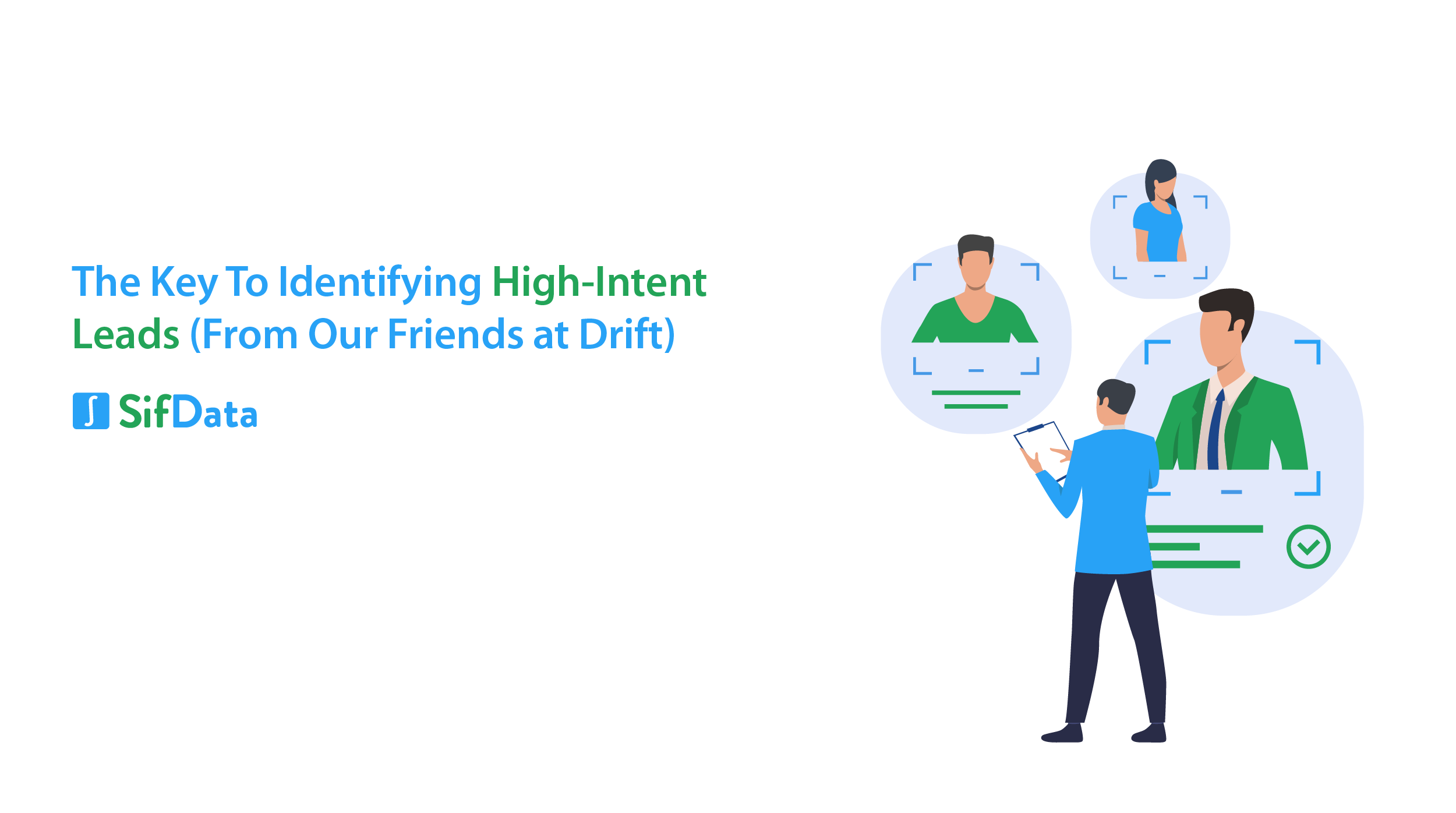 THE KEY TO IDENTIFYING HIGH-INTENT LEADS (FROM OUR FRIENDS AT DRIFT)