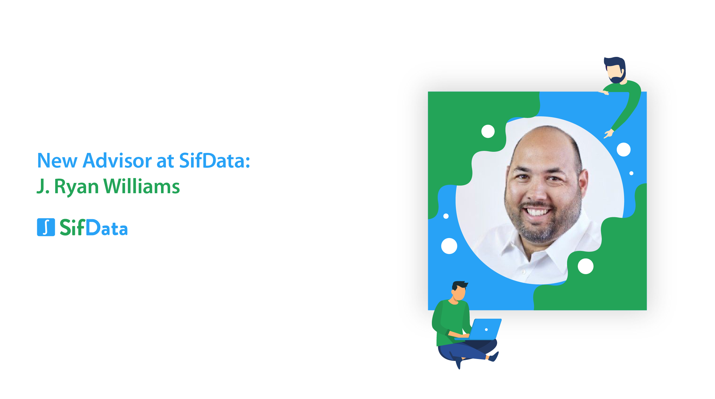 SIFDATA WELCOMES J. RYAN WILLIAMS TO ADVISOR ROLE