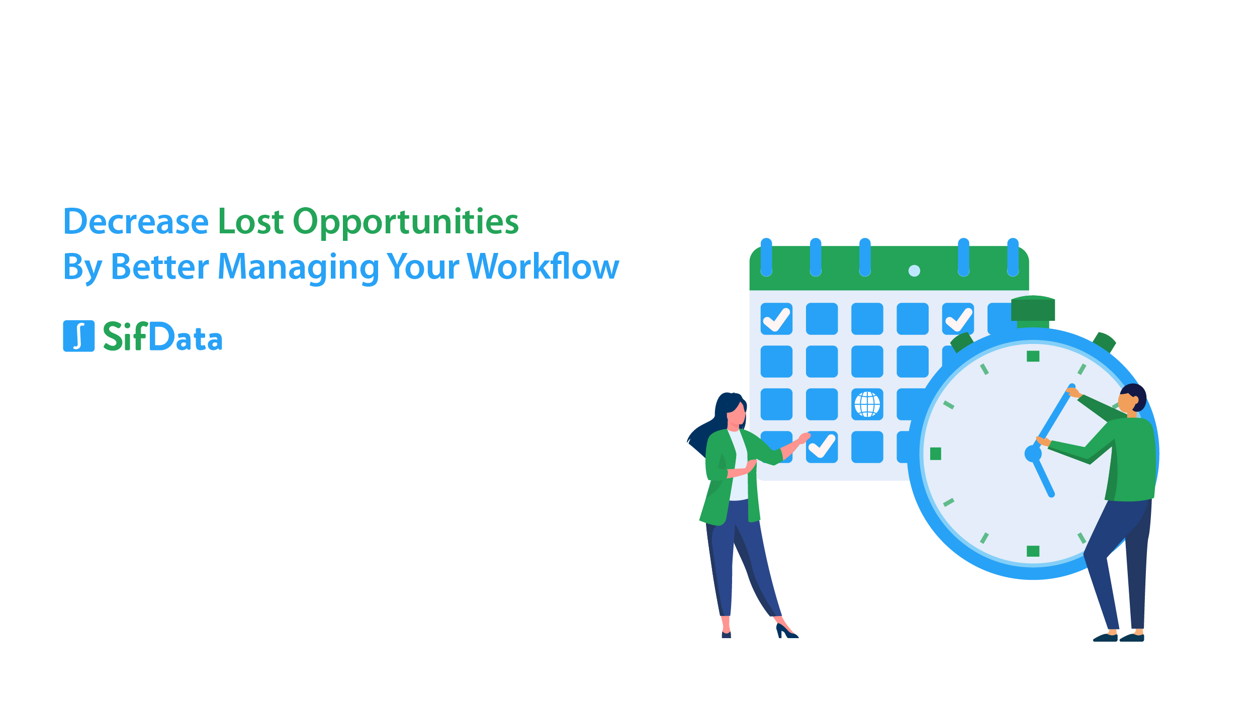 DECREASE LOST OPPORTUNITIES BY BETTER MANAGING YOUR WORKFLOW